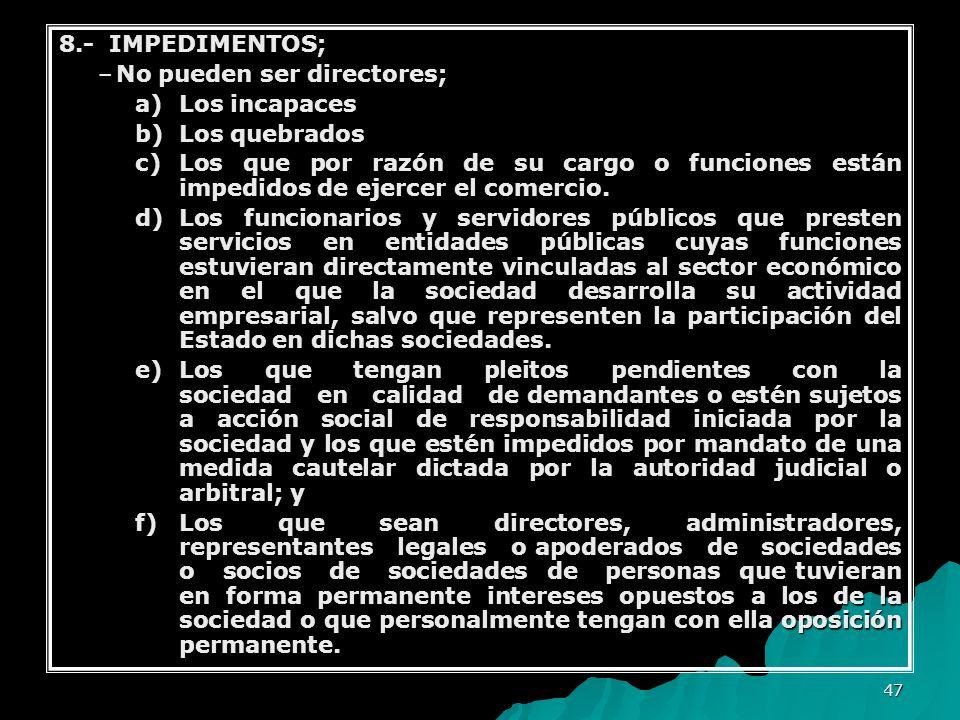 8.- IMPEDIMENTOS; No pueden ser directores; a) Los incapaces. b) Los quebrados.