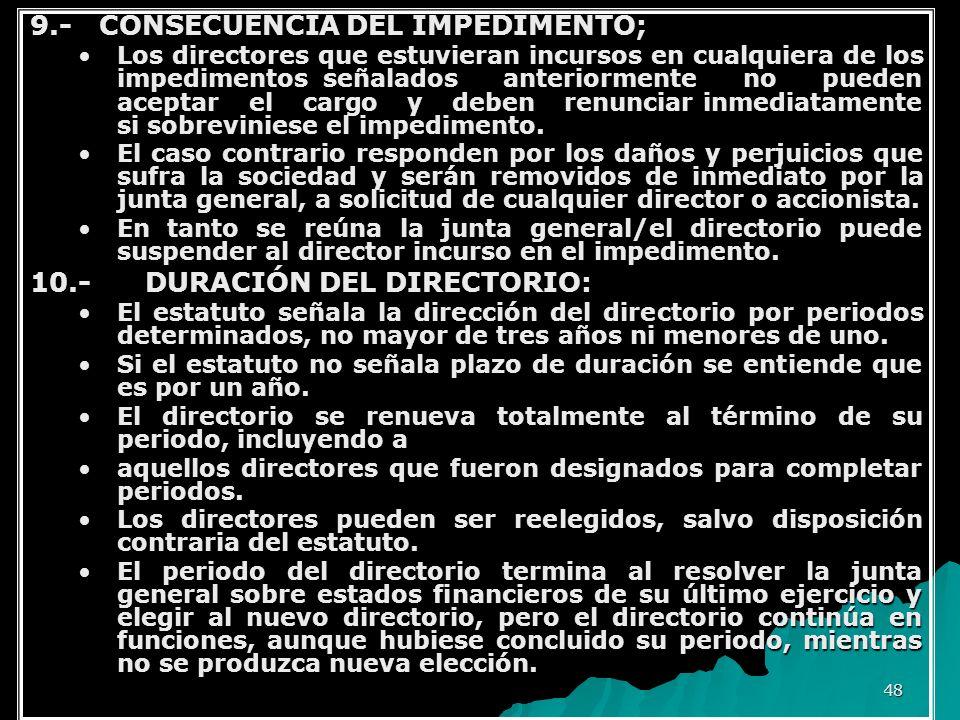 9.- CONSECUENCIA DEL IMPEDIMENTO;