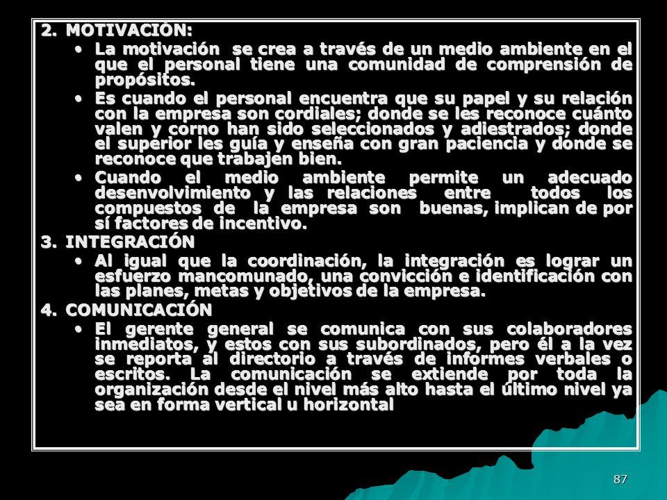 2. MOTIVACIÓN: La motivación se crea a través de un medio ambiente en el que el personal tiene una comunidad de comprensión de propósitos.
