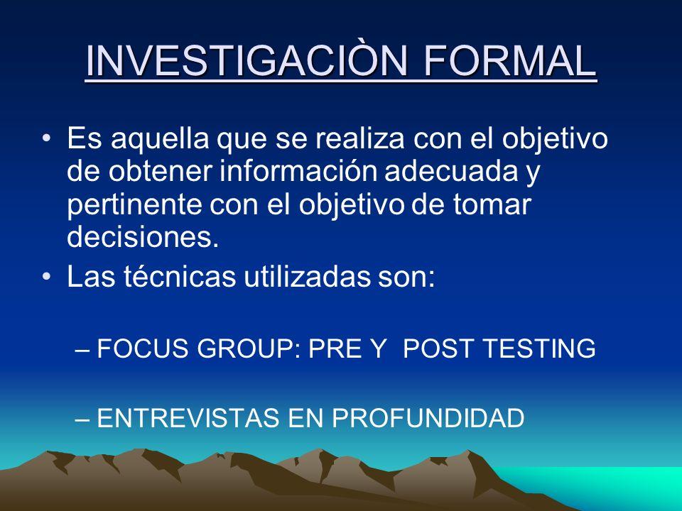 INVESTIGACIÒN FORMAL Es aquella que se realiza con el objetivo de obtener información adecuada y pertinente con el objetivo de tomar decisiones.