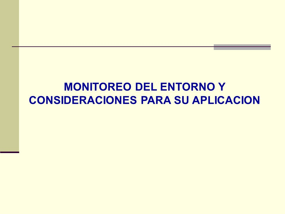 MONITOREO DEL ENTORNO Y CONSIDERACIONES PARA SU APLICACION