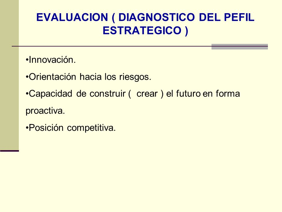 EVALUACION ( DIAGNOSTICO DEL PEFIL ESTRATEGICO )
