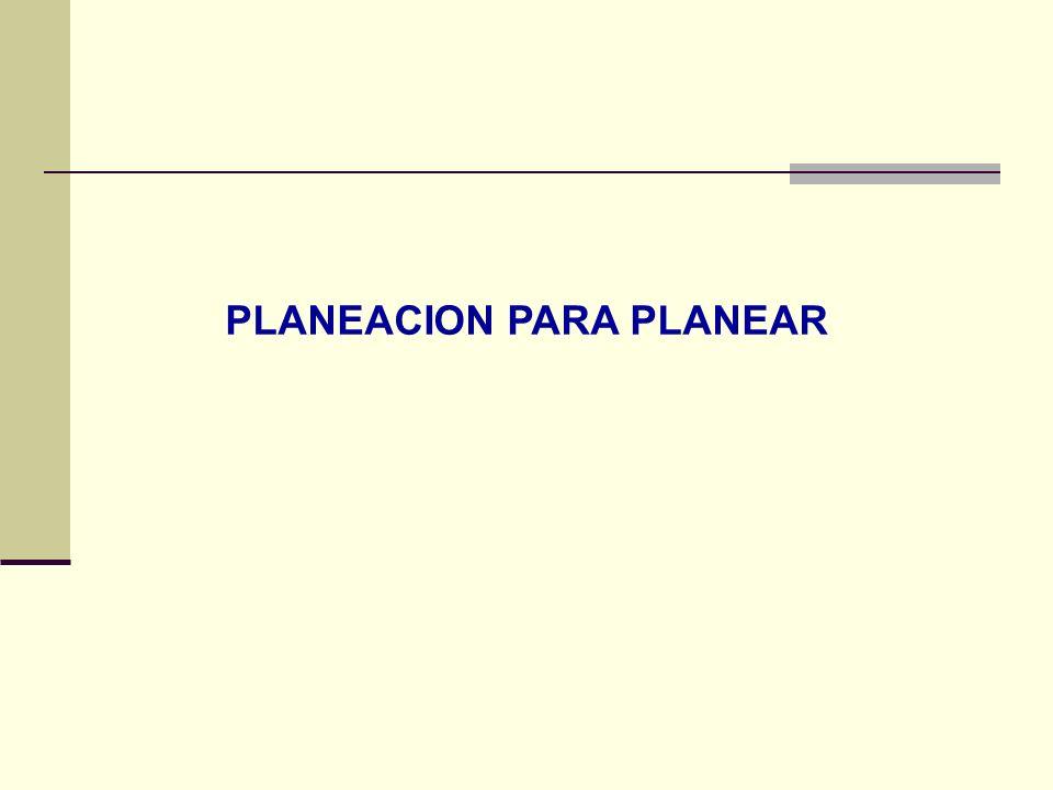 PLANEACION PARA PLANEAR