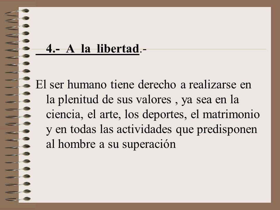 4.- A la libertad.-