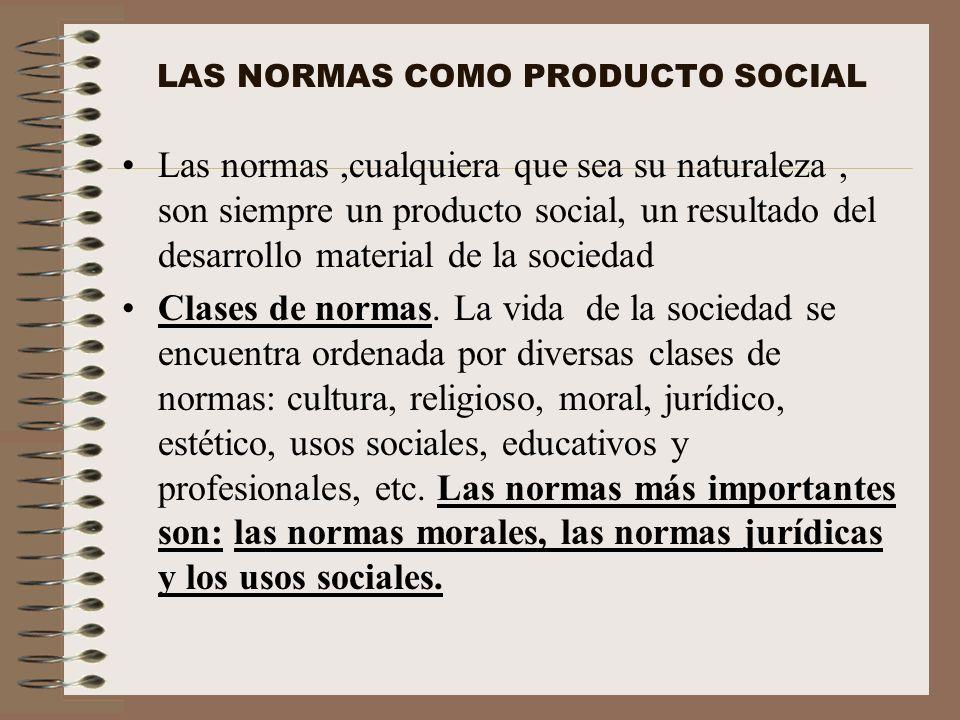 LAS NORMAS COMO PRODUCTO SOCIAL