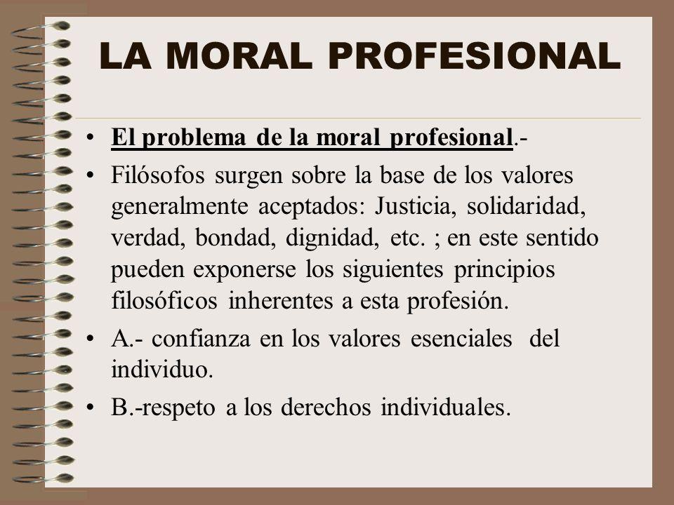 LA MORAL PROFESIONAL El problema de la moral profesional.-