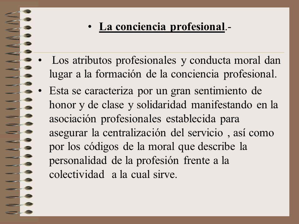La conciencia profesional.-