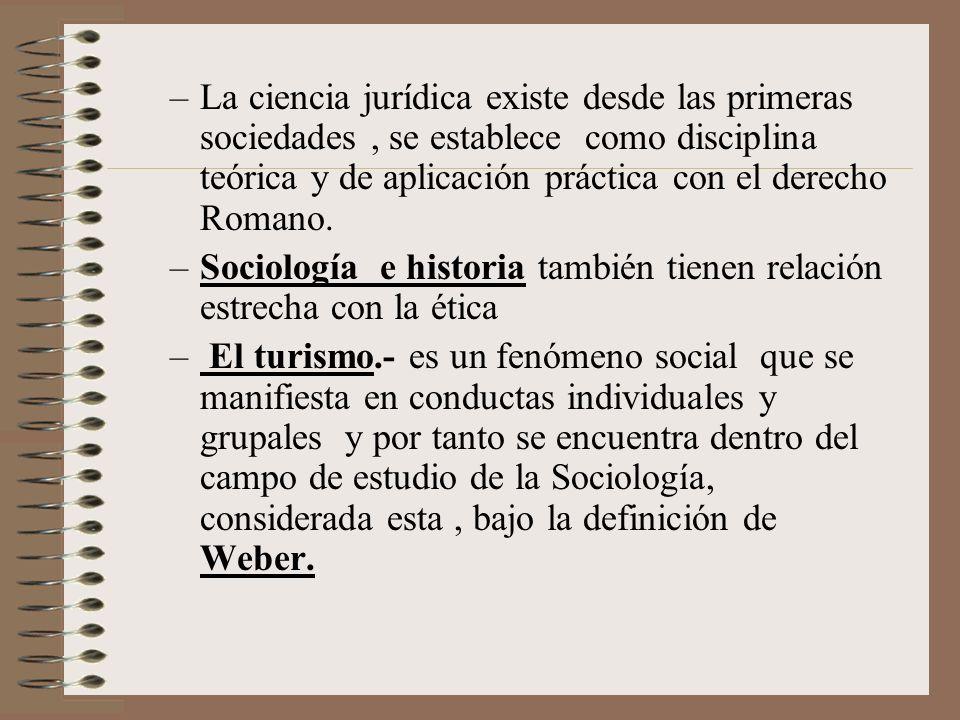 La ciencia jurídica existe desde las primeras sociedades , se establece como disciplina teórica y de aplicación práctica con el derecho Romano.