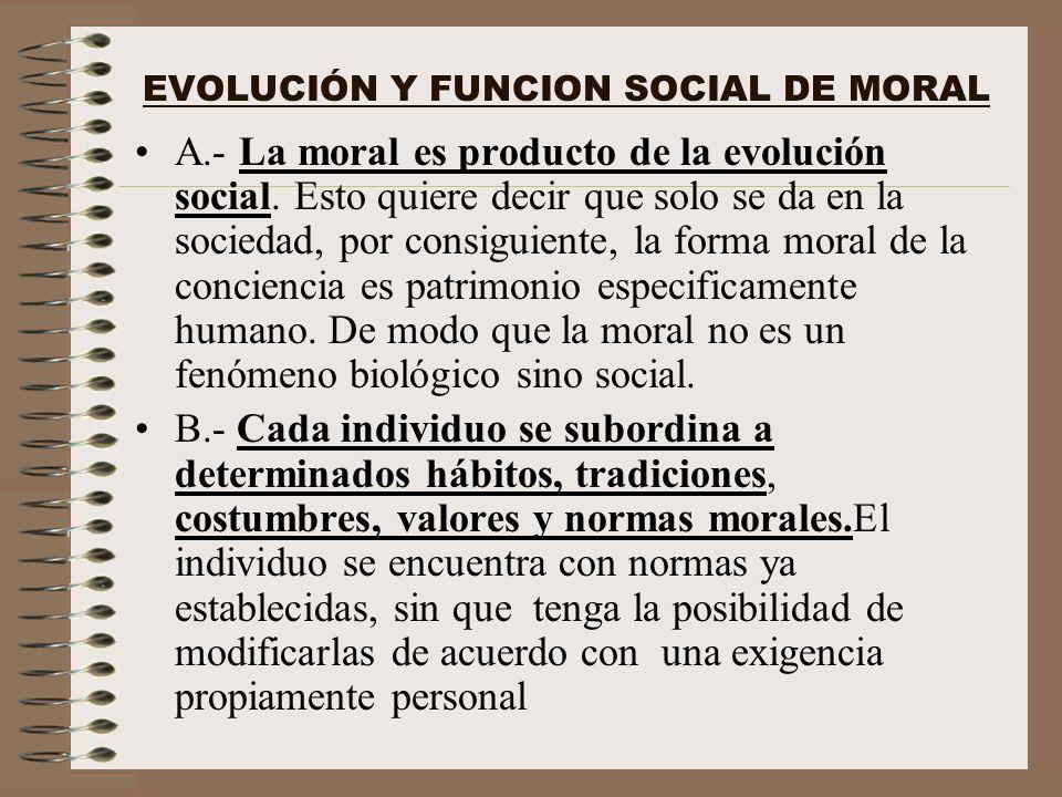 EVOLUCIÓN Y FUNCION SOCIAL DE MORAL