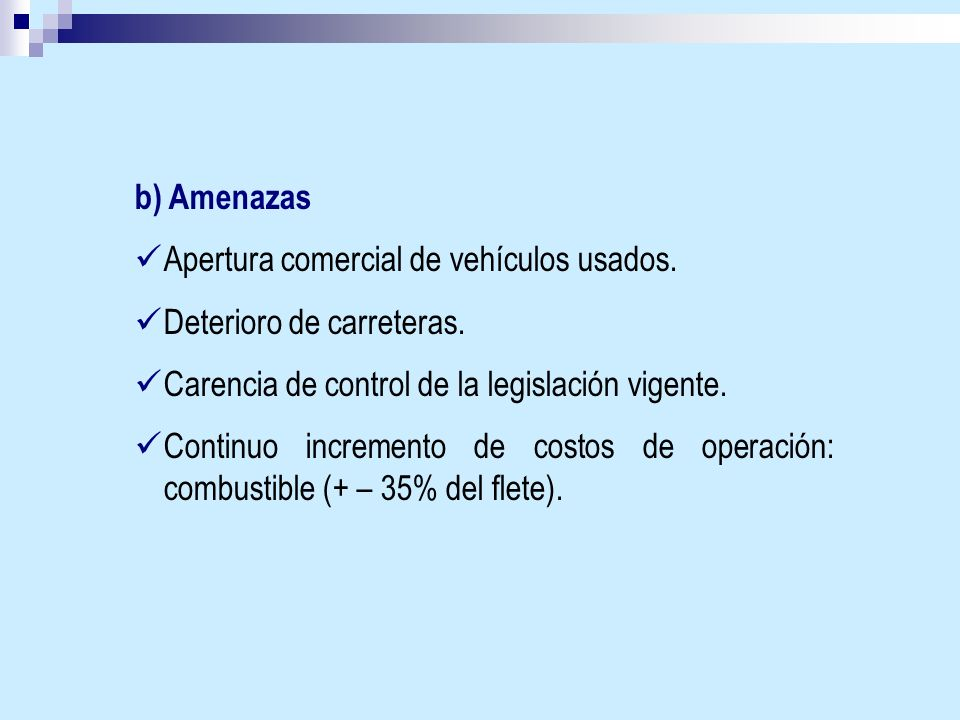 b) AmenazasApertura comercial de vehículos usados. Deterioro de carreteras. Carencia de control de la legislación vigente.