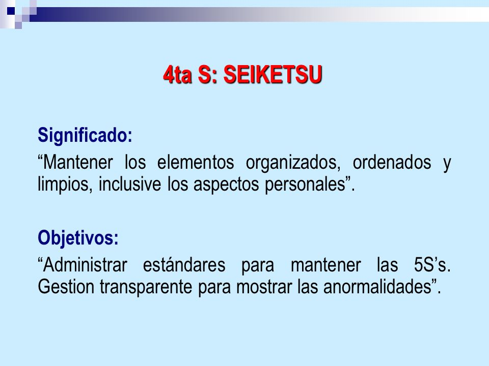 4ta S: SEIKETSU Significado: