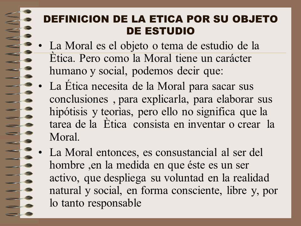 DEFINICION DE LA ETICA POR SU OBJETO DE ESTUDIO
