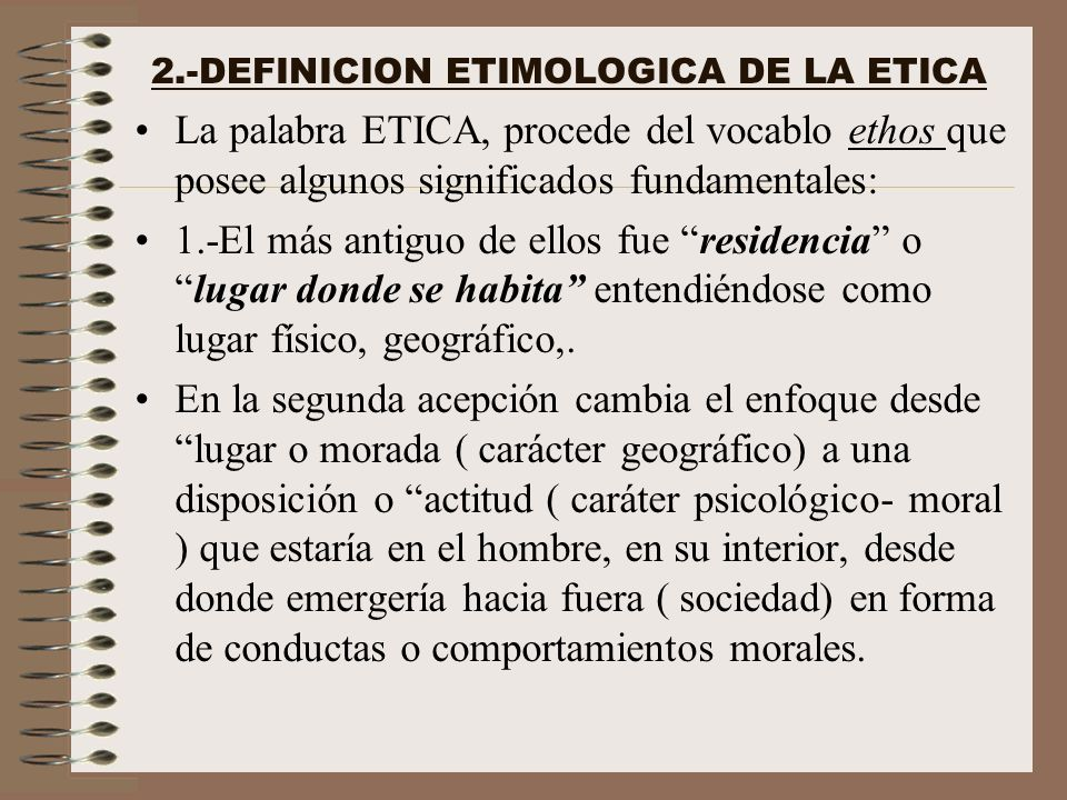 2.-DEFINICION ETIMOLOGICA DE LA ETICA