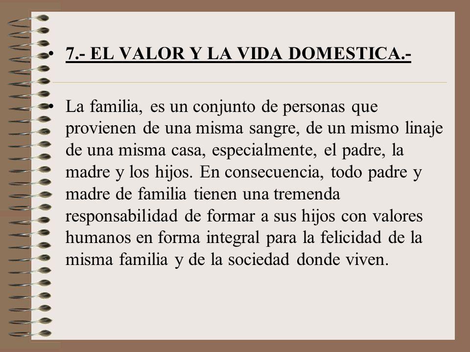 7.- EL VALOR Y LA VIDA DOMESTICA.-