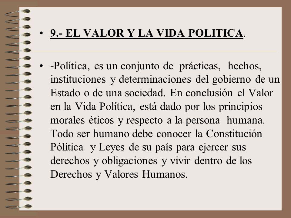9.- EL VALOR Y LA VIDA POLITICA.