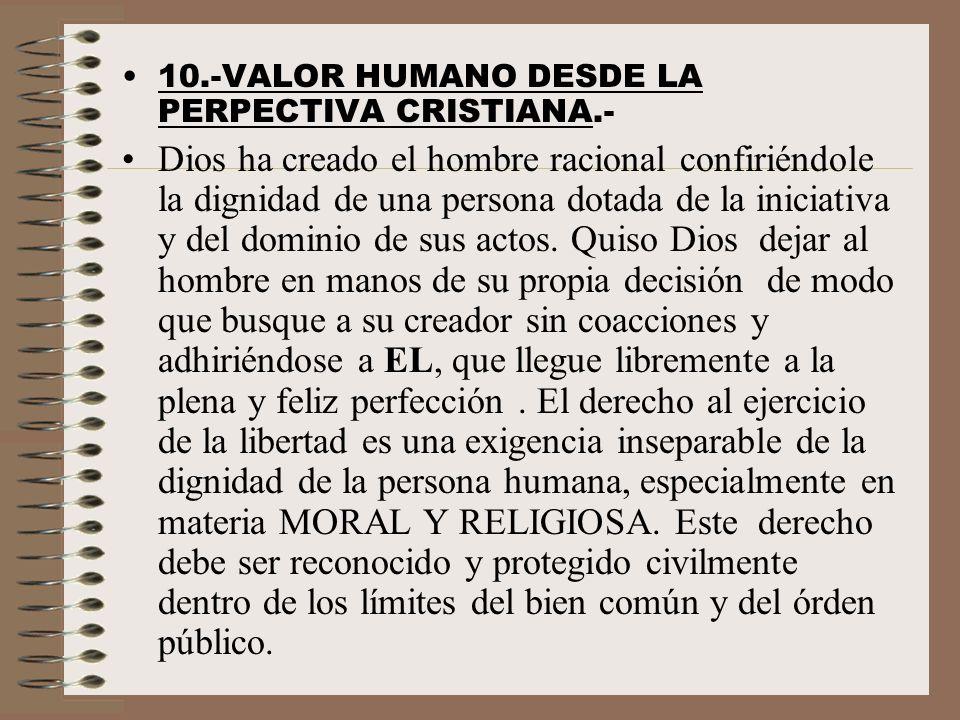10.-VALOR HUMANO DESDE LA PERPECTIVA CRISTIANA.-
