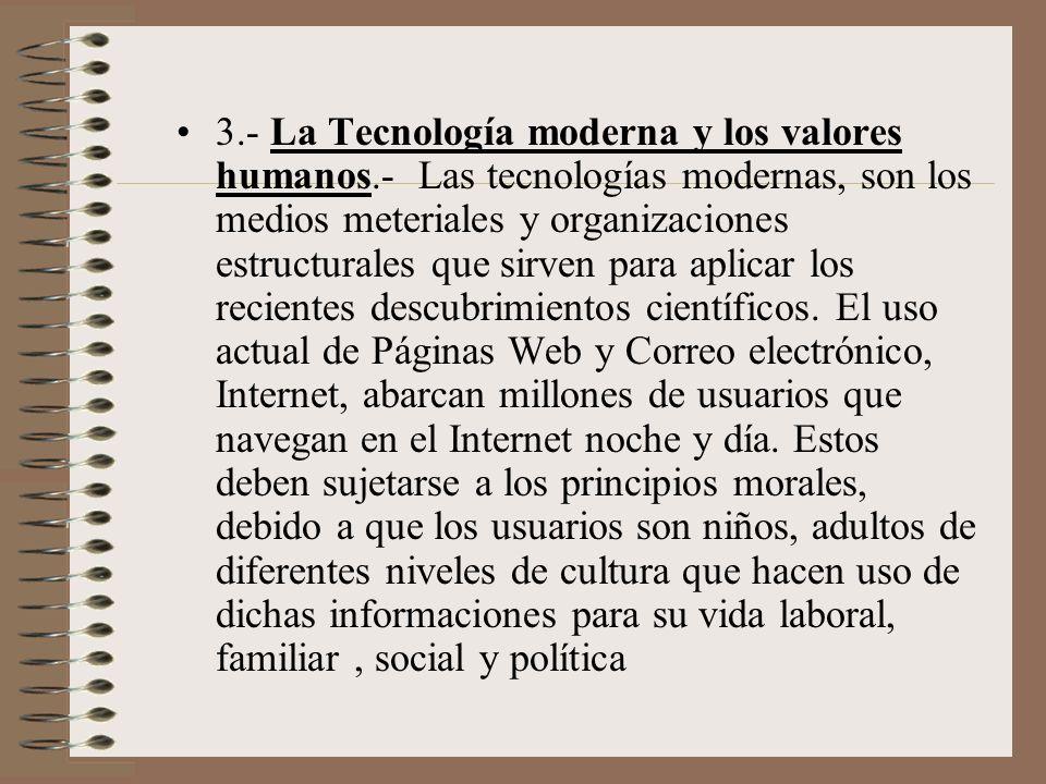 3. - La Tecnología moderna y los valores humanos