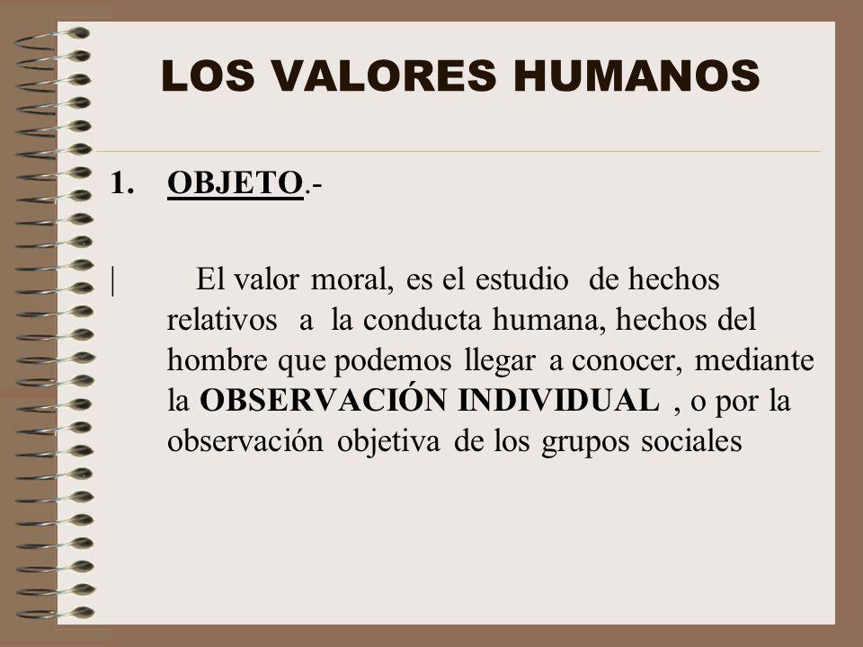 LOS VALORES HUMANOS OBJETO.-