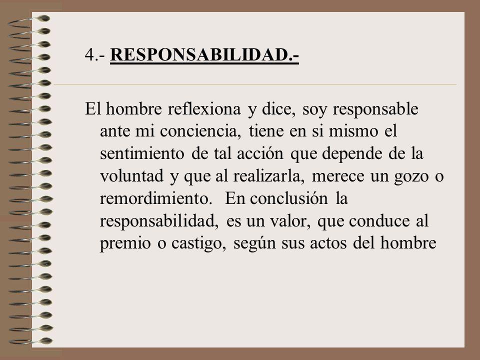 4.- RESPONSABILIDAD.-