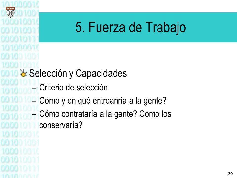 5. Fuerza de Trabajo Selección y Capacidades Criterio de selección
