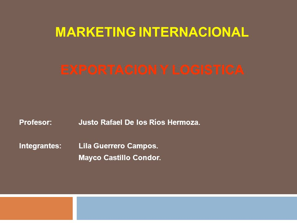 MARKETING INTERNACIONAL EXPORTACION Y LOGISTICA
