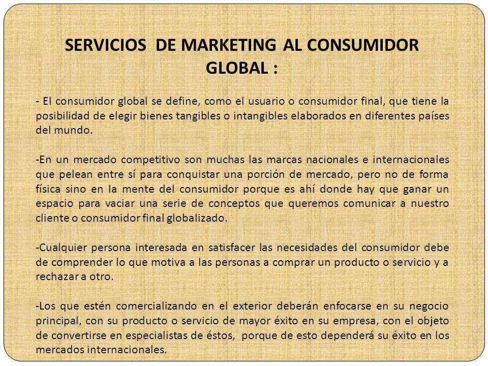SERVICIOS DE MARKETING AL CONSUMIDOR GLOBAL :