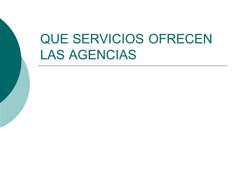 QUE SERVICIOS OFRECEN LAS AGENCIAS