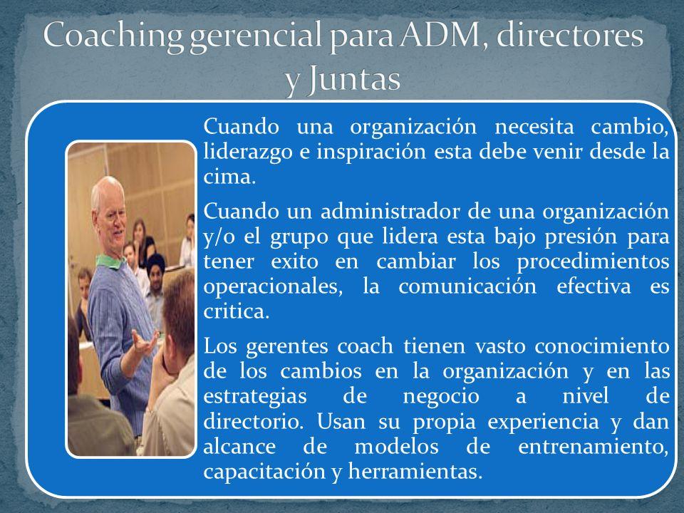 Coaching gerencial para ADM, directores y Juntas