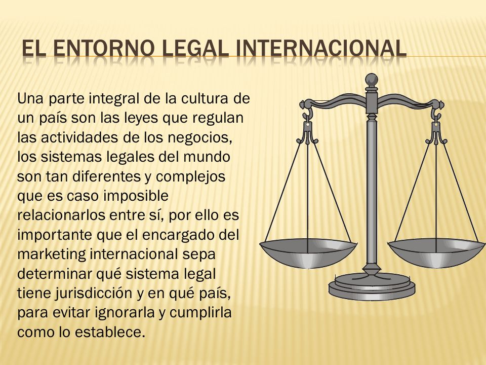 EL ENTORNO LEGAL INTERNACIONAL