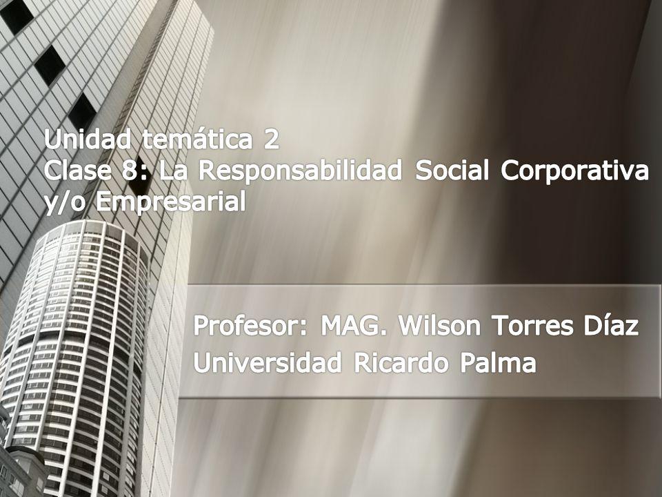 Profesor: MAG. Wilson Torres Díaz Universidad Ricardo Palma