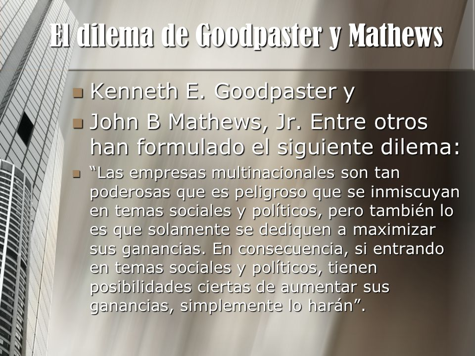 El dilema de Goodpaster y Mathews