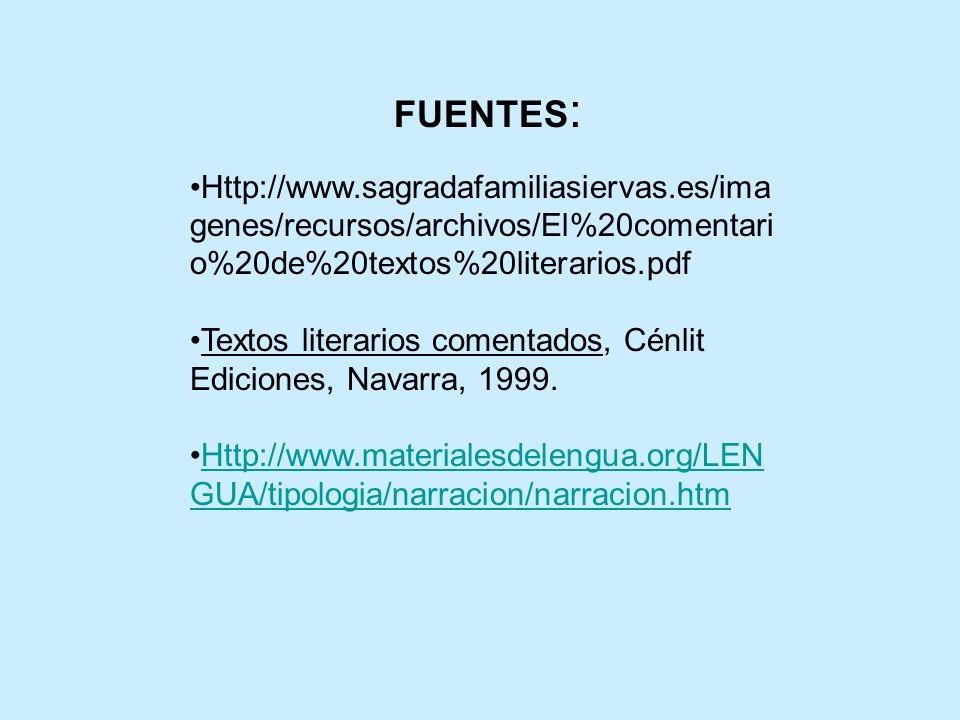 FUENTES: Http://www.sagradafamiliasiervas.es/imagenes/recursos/archivos/El%20comentario%20de%20textos%20literarios.pdf.