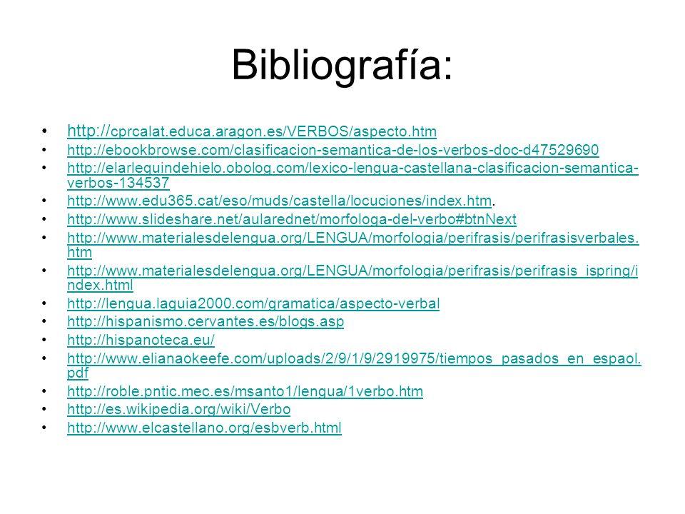 Bibliografía: http://cprcalat.educa.aragon.es/VERBOS/aspecto.htm