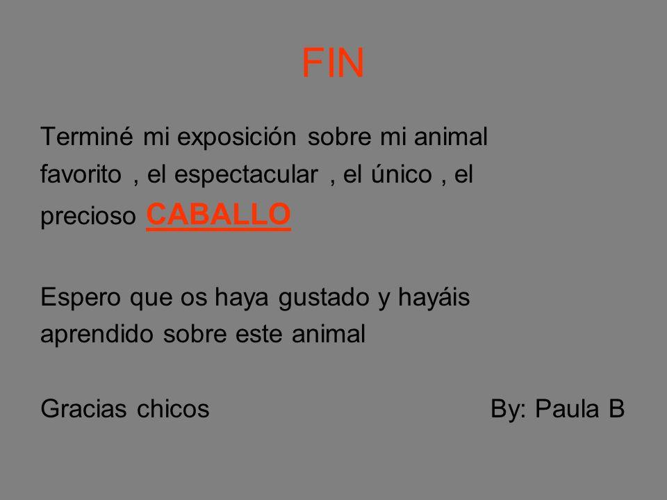 FIN Terminé mi exposición sobre mi animal