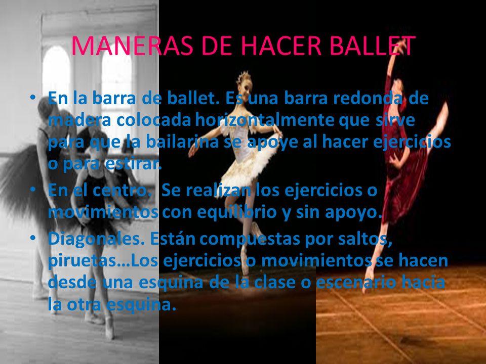 MANERAS DE HACER BALLET