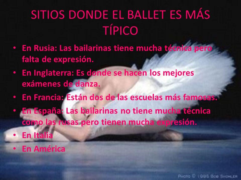 SITIOS DONDE EL BALLET ES MÁS TÍPICO