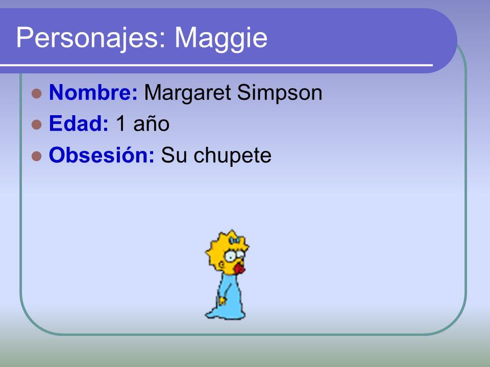 Personajes: Maggie Nombre: Margaret Simpson Edad: 1 año