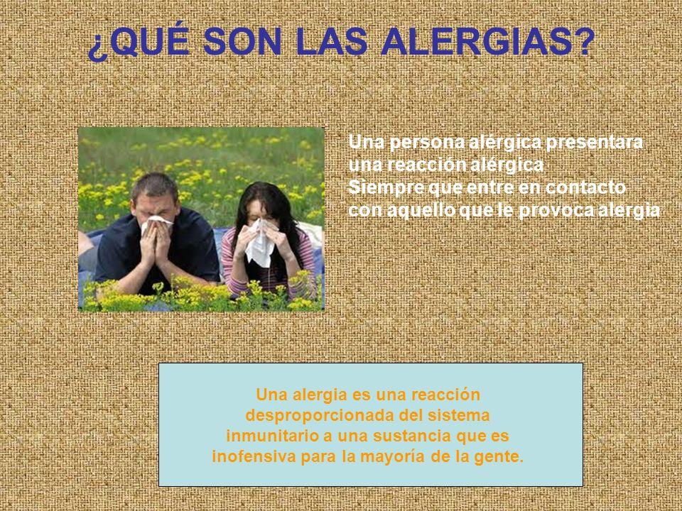 ¿QUÉ SON LAS ALERGIAS Una persona alérgica presentara