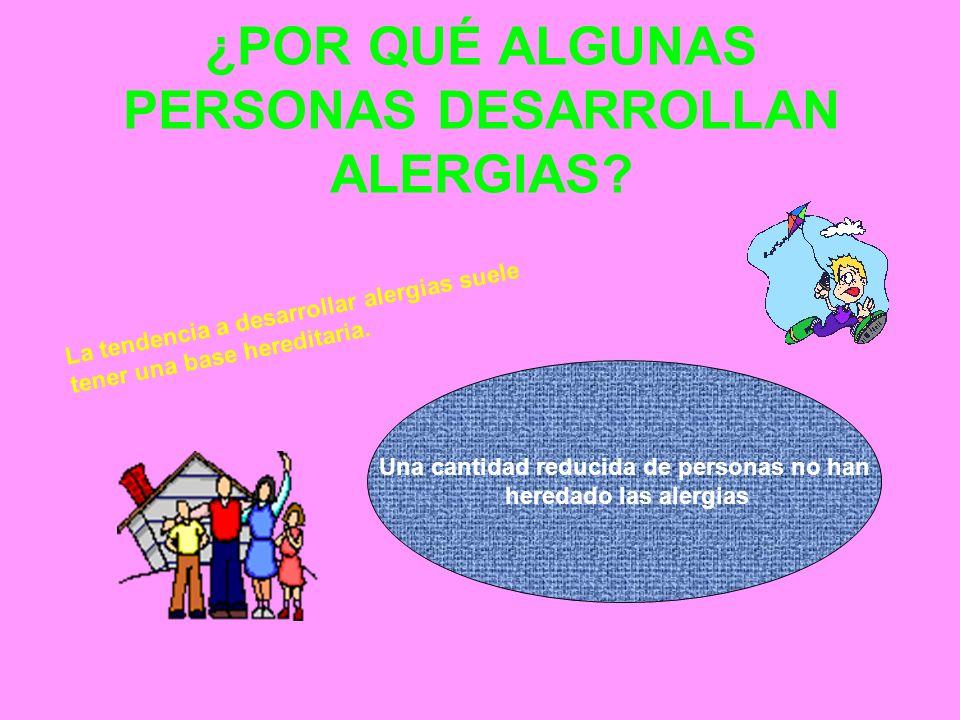¿POR QUÉ ALGUNAS PERSONAS DESARROLLAN ALERGIAS