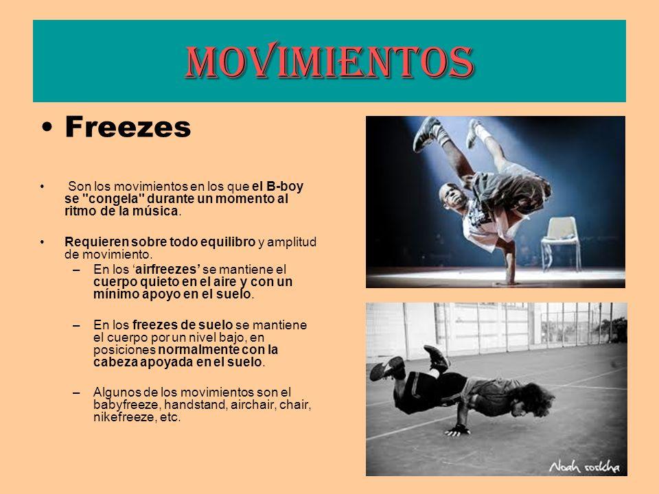 Movimientos Freezes. Son los movimientos en los que el B-boy se congela durante un momento al ritmo de la música.