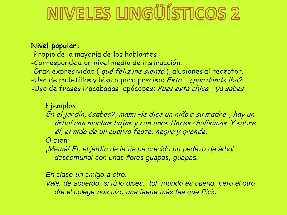 NIVELES LINGÜÍSTICOS 2 Nivel popular: