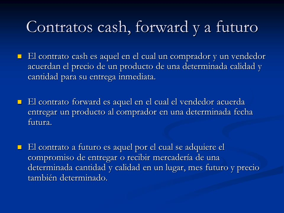 Contratos cash, forward y a futuro