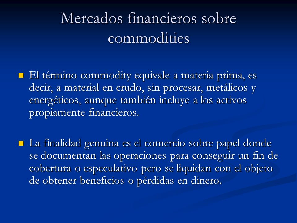 Mercados financieros sobre commodities