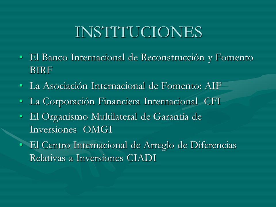 INSTITUCIONES El Banco Internacional de Reconstrucción y Fomento BIRF