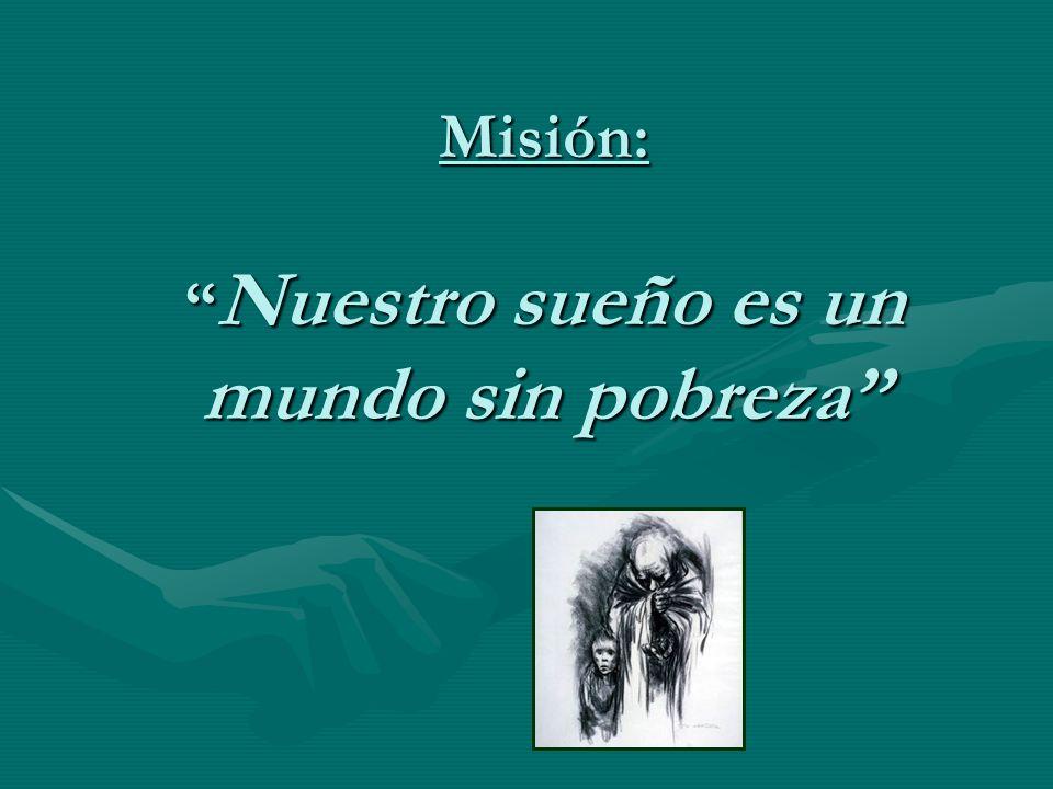 Misión: Nuestro sueño es un mundo sin pobreza