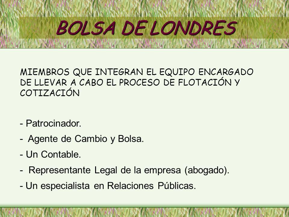 BOLSA DE LONDRES Patrocinador. Agente de Cambio y Bolsa. Un Contable.