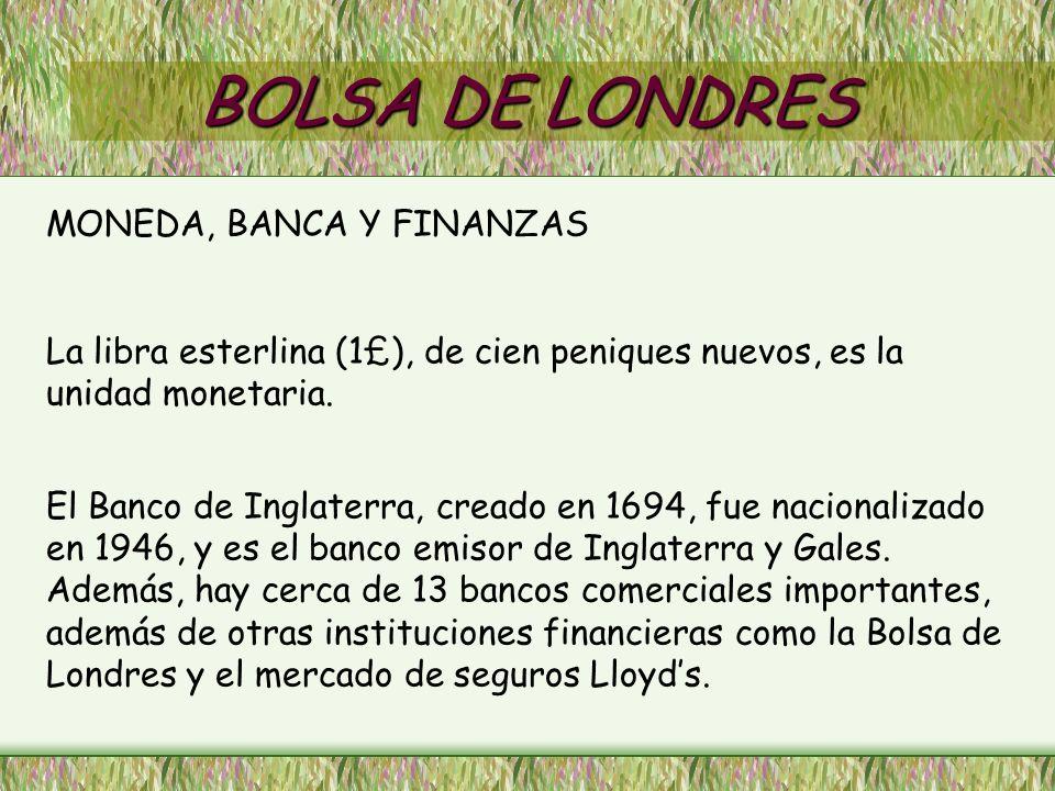 BOLSA DE LONDRES MONEDA, BANCA Y FINANZAS