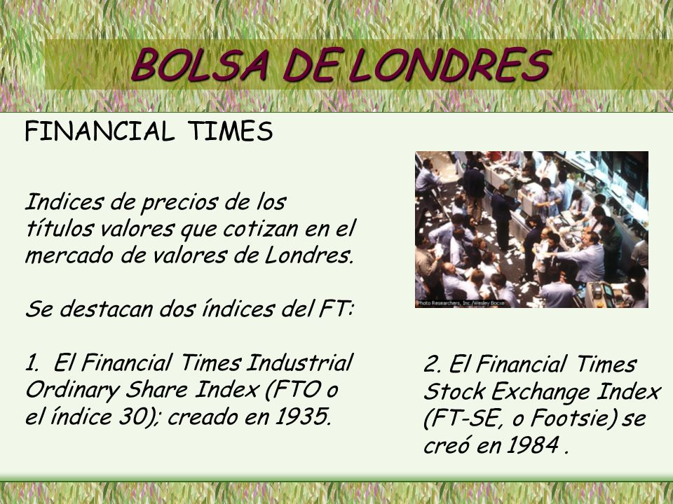 BOLSA DE LONDRES FINANCIAL TIMES