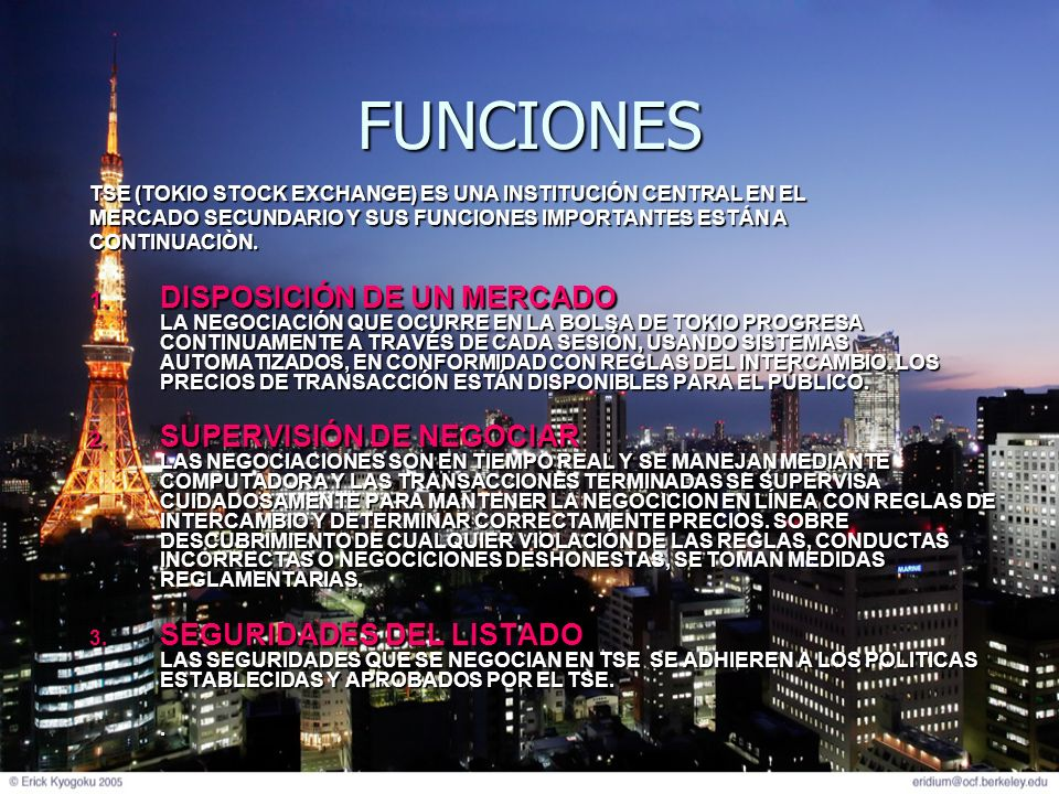 FUNCIONES TSE (TOKIO STOCK EXCHANGE) ES UNA INSTITUCIÓN CENTRAL EN EL. MERCADO SECUNDARIO Y SUS FUNCIONES IMPORTANTES ESTÁN A.