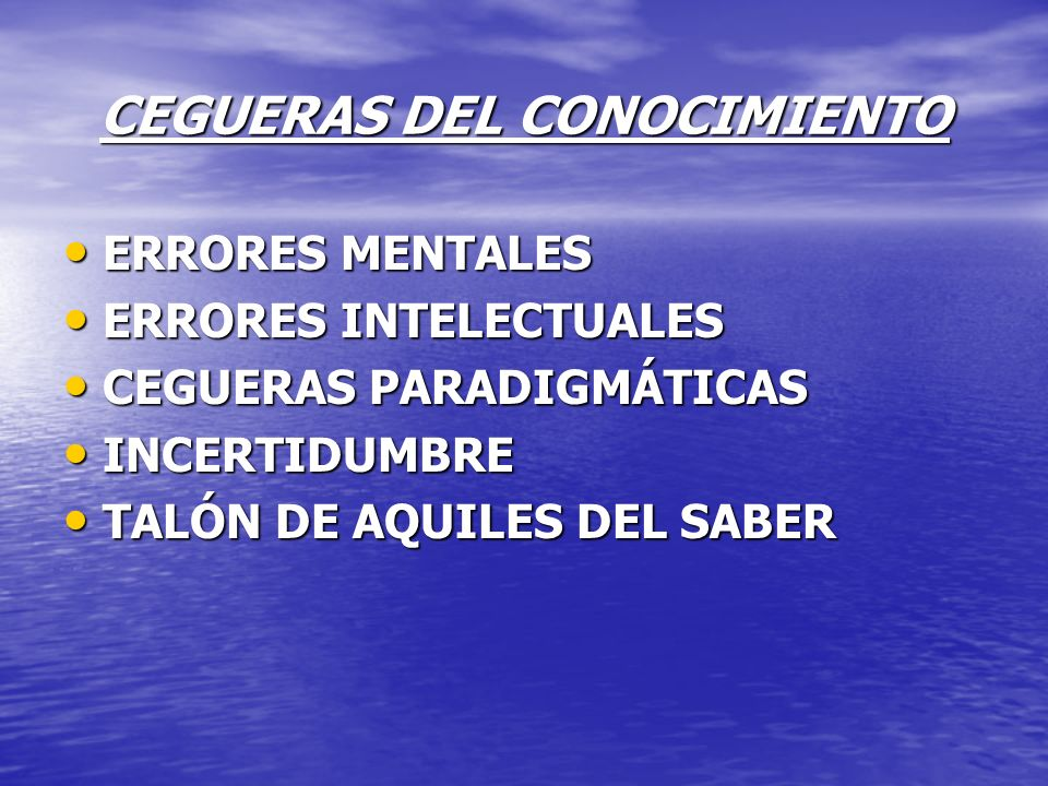 CEGUERAS DEL CONOCIMIENTO